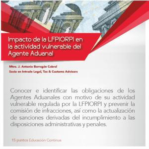 Impacto de la LFPIORPI en la actividad vulnerable del Agente Aduanal